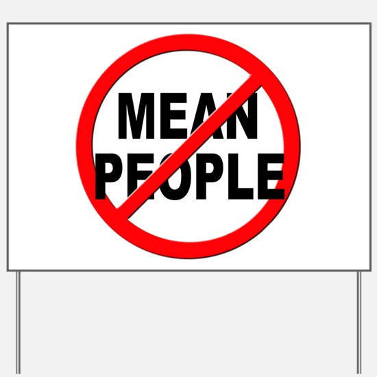 Anti / No Mean People Yard Sign