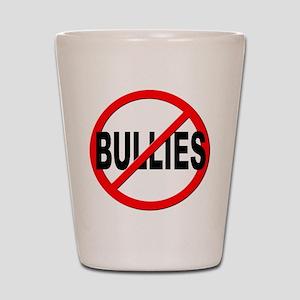Anti / No Bullies Shot Glass