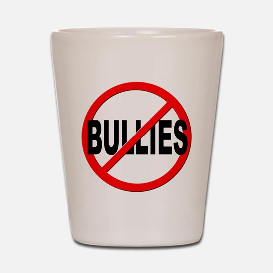 Anti / No Bullies Shot Glass