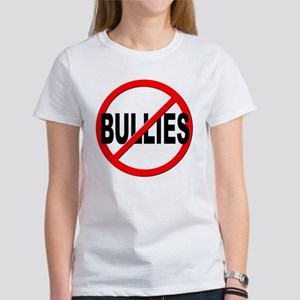 Anti / No Bullies Women's T-Shirt