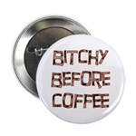 Bitchy Before Coffee Button