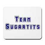 Team Sugartits Mousepad