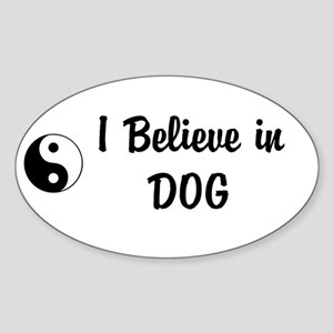 I Believe In Dog Sticker