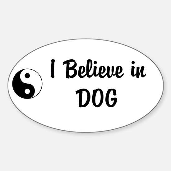 I Believe In Dog Decal