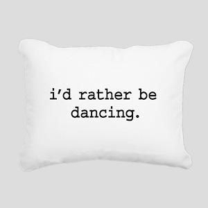 idratherbedancingblk Rectangular Canvas Pillow
