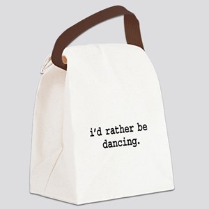idratherbedancingblk Canvas Lunch Bag