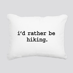 idratherbehikingblk Rectangular Canvas Pillow