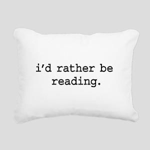 idratherbereadingblk Rectangular Canvas Pillow