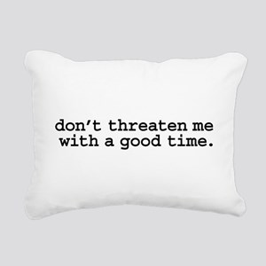 dontthreatenmeblk Rectangular Canvas Pillow