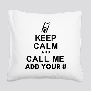 Keep Calm and Call - Add Your Phone # Square Canva