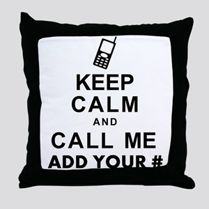 Keep Calm and Call - Add Your Phone # Throw Pillow