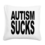 autismsucks Square Canvas Pillow