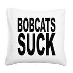 bobcatssuck.png Square Canvas Pillow