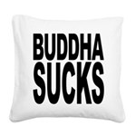 buddhasucks Square Canvas Pillow