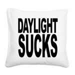 daylightsucks.png Square Canvas Pillow