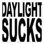 daylightsucks.png Square Car Magnet 3