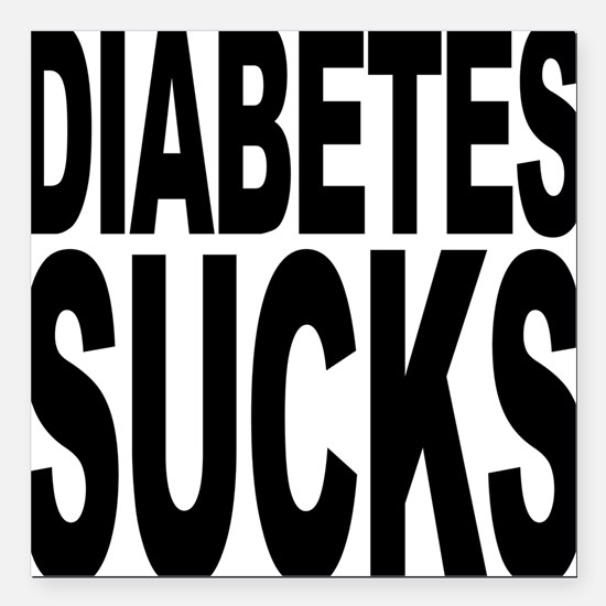 "diabetessucks.png Square Car Magnet 3"" x 3"""