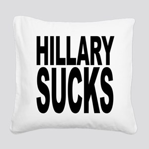 hillarysucksblk Square Canvas Pillow