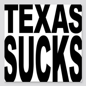 """texassucks Square Car Magnet 3"""" x 3"""""""