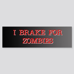 I Brake for Zombies Bumper Sticker