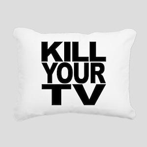killyourtvblk Rectangular Canvas Pillow
