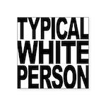 typicalwhitepersonblk Square Sticker 3