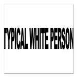 typicalwhitepersonlong Square Car Magnet 3