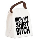 ironmyshirtbitchblk Canvas Lunch Bag