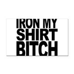 ironmyshirtbitchblk Rectangle Car Magnet
