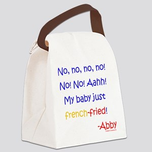 My baby French-Fried!! Canvas Lunch Bag