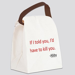 If I Told You Canvas Lunch Bag