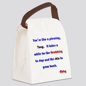 You're Like a Piercing Canvas Lunch Bag