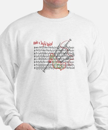 Make a Joyful Noise.png Sweatshirt