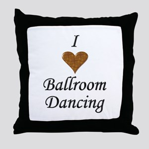 I Love Ballroom Dancing Throw Pillow