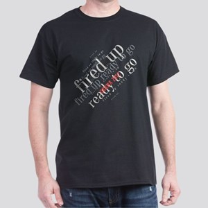 Fired up ready to go Dark T-Shirt