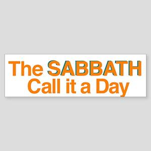 The Sabbath Call It A Day Bumper Sticker