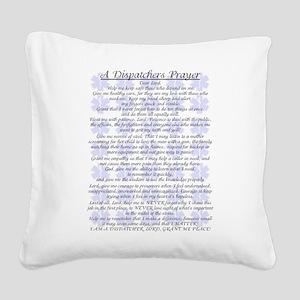 DISPATCHERS PRAYER Square Canvas Pillow