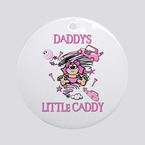 DADDY'S LITTLE CADDY Ornament (Round)