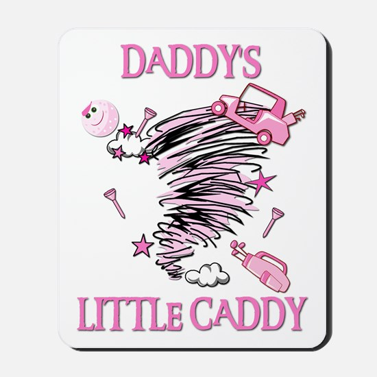 DADDY'S LITTLE CADDY Mousepad