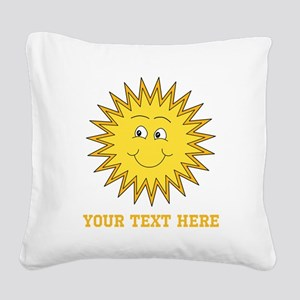Sun with Custom Text. Square Canvas Pillow