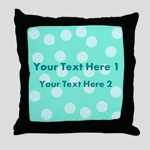 Teal Dots with Text Throw Pillow