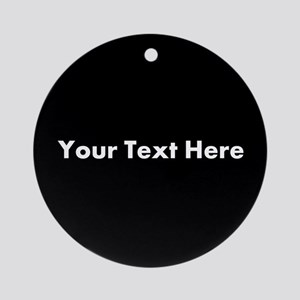Black Background with Text. Ornament (Round)
