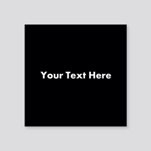 "Black Background with Text. Square Sticker 3"" x 3"""