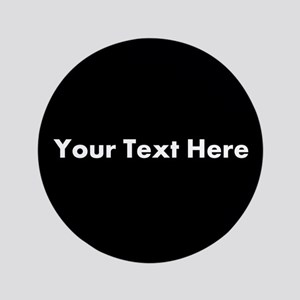 "Black Background with Text. 3.5"" Button"