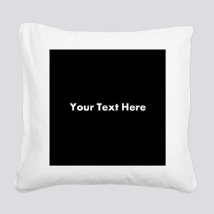 Black Background with Text. Square Canvas Pillow