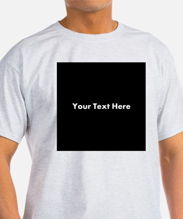 Black Background with Text. T-Shirt