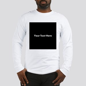 Black Background with Text. Long Sleeve T-Shirt