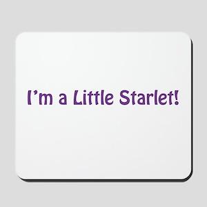 Im A Little Starlet Mousepad