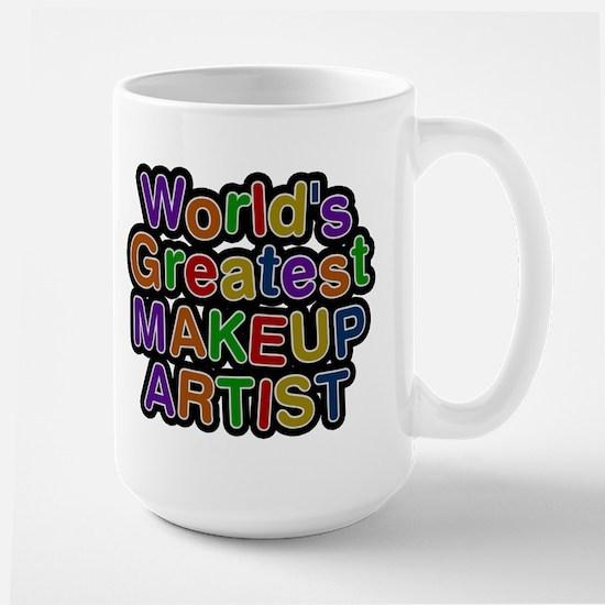 Worlds Greatest MAKEUP ARTIST Mugs