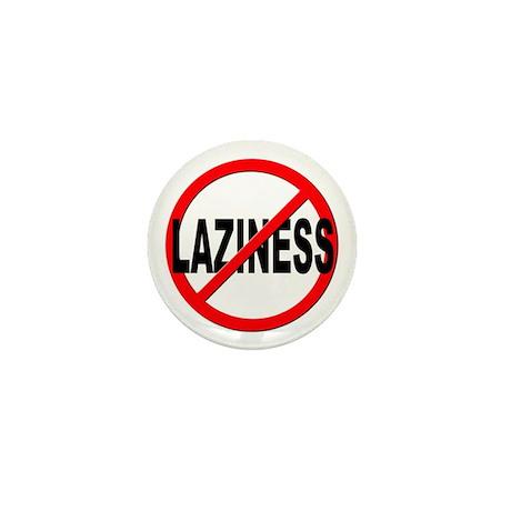 Anti / No Laziness Mini Button